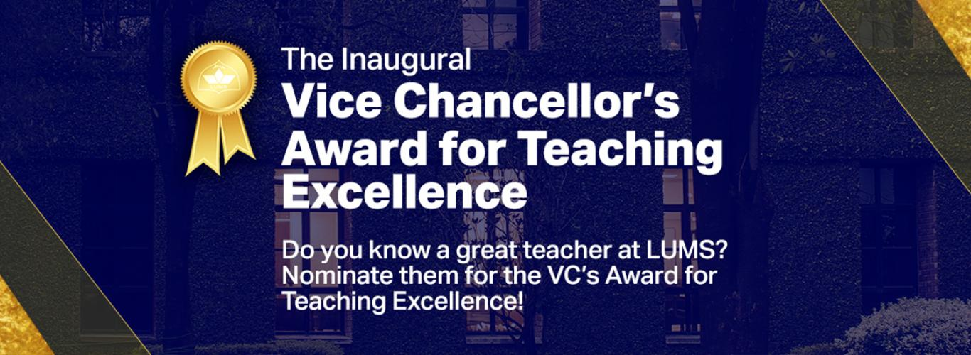 "White text on blue background spelling out ""The Inaugural Vice Chancellor's Award for Teaching Excellence. Do you know a great teacher at LUMS? Nominate them for the VC's Award for Teaching Excellence."""